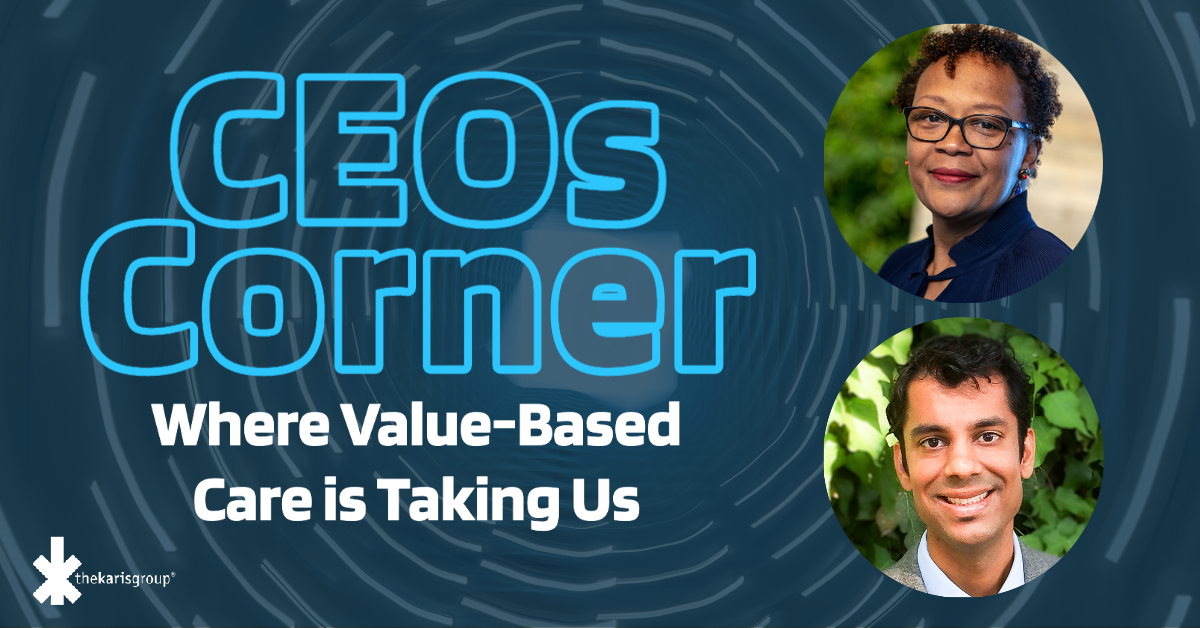 CEOs Corner: Where Value-Based Care is Taking Us